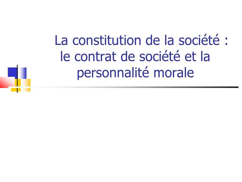 La constitution de la société : le contrat de société et la personnalité morale