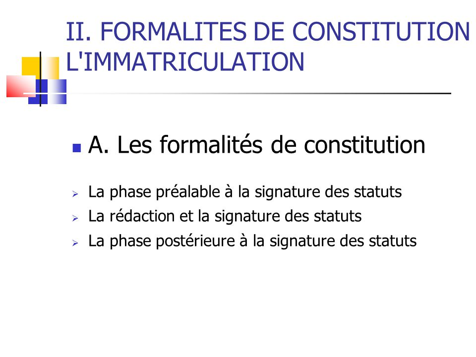 II. FORMALITES DE CONSTITUTION L IMMATRICULATION A.