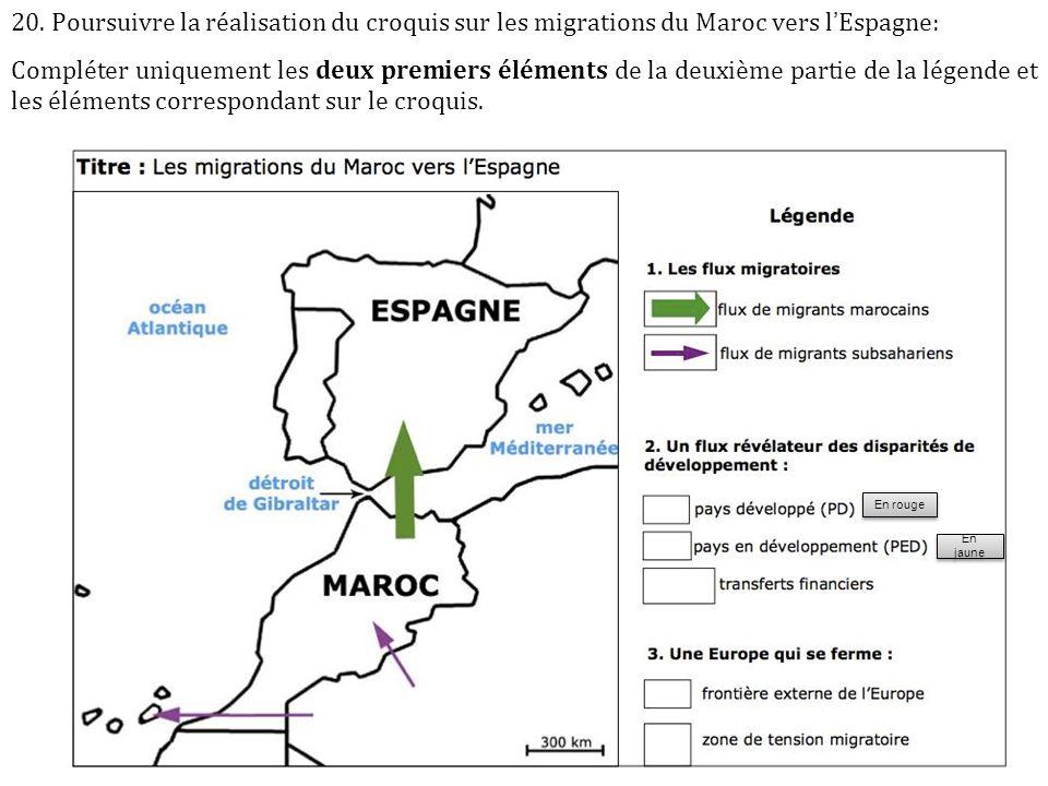 20. Poursuivre la réalisation du croquis sur les migrations du Maroc vers l'Espagne: Compléter uniquement les deux premiers éléments de la deuxième pa