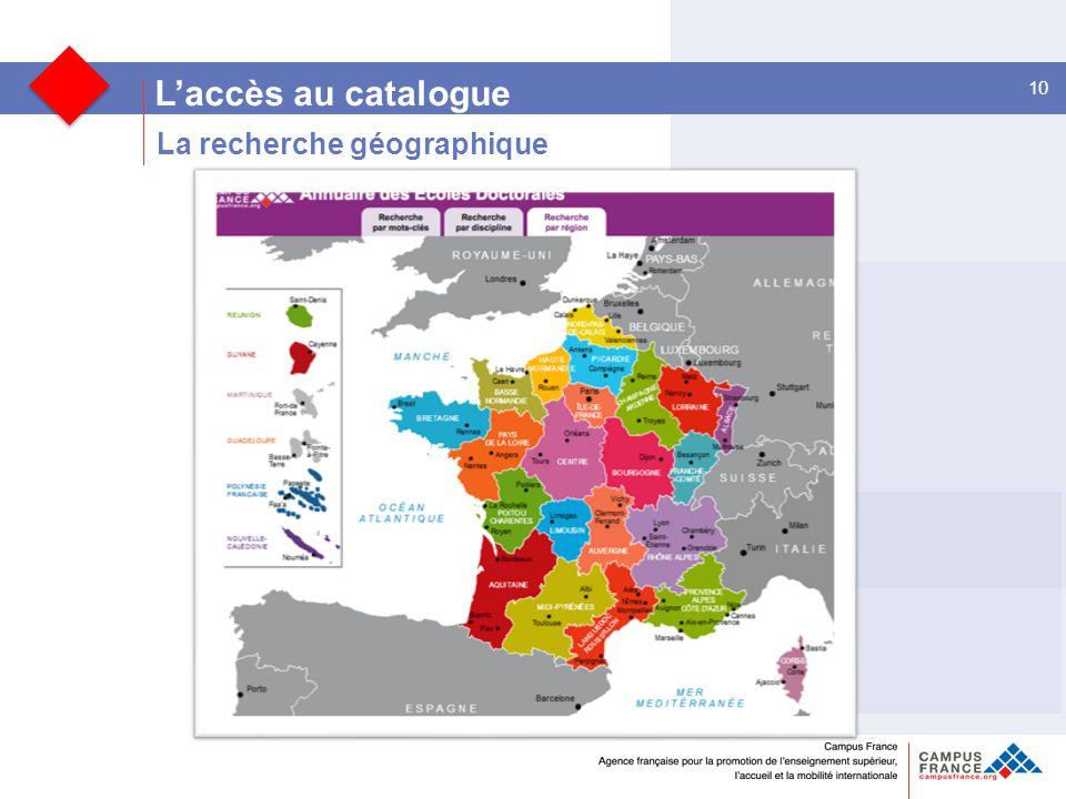 10 L'accès au catalogue La recherche géographique