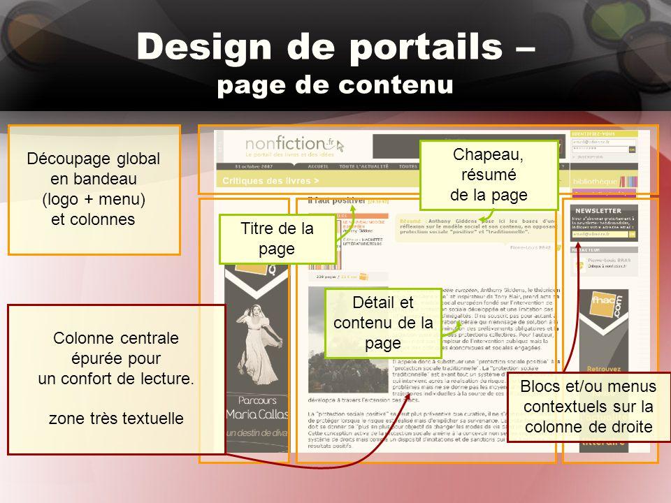 Design de portails – page de contenu Découpage global en bandeau (logo + menu) et colonnes Blocs et/ou menus contextuels sur la colonne de droite Colonne centrale épurée pour un confort de lecture.