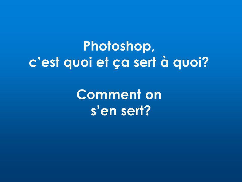 Ecran 12 Photoshop, c'est quoi et ça sert à quoi? Comment on s'en sert?