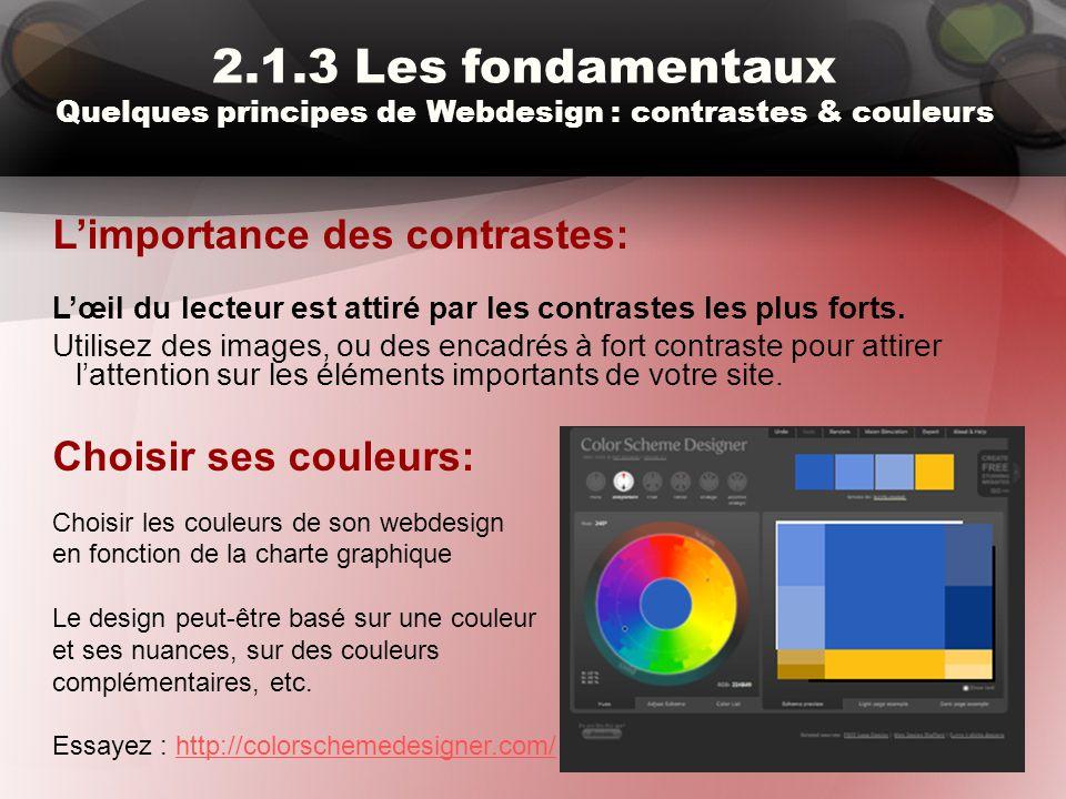 2.1.3 Les fondamentaux Quelques principes de Webdesign : contrastes & couleurs L'importance des contrastes: L'œil du lecteur est attiré par les contra