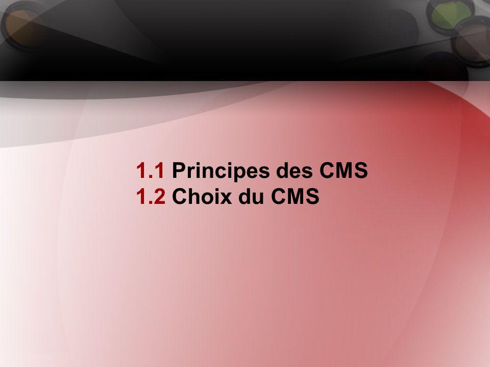 1. Production et gestion web 1.1 Principes des CMS 1.2 Choix du CMS