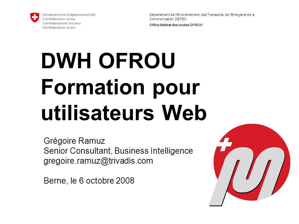 Département de l'Environnement, des Transports, de l'Energie et de la Communication, DETEC Office fédéral des routes OFROU Grégoire Ramuz Senior Consu