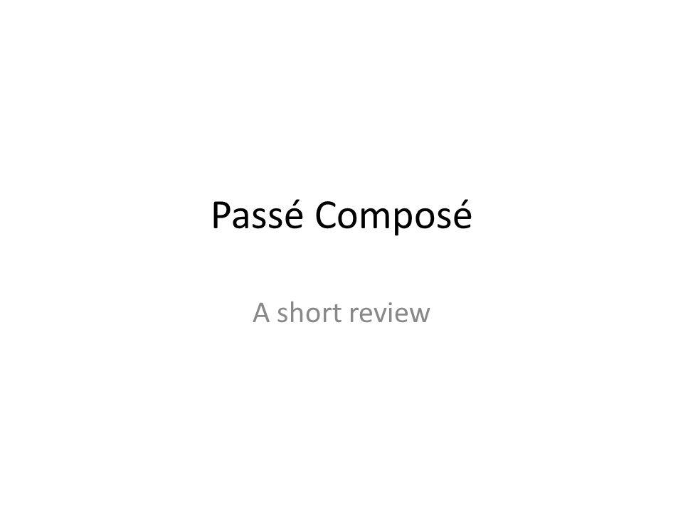 Passé Composé A short review