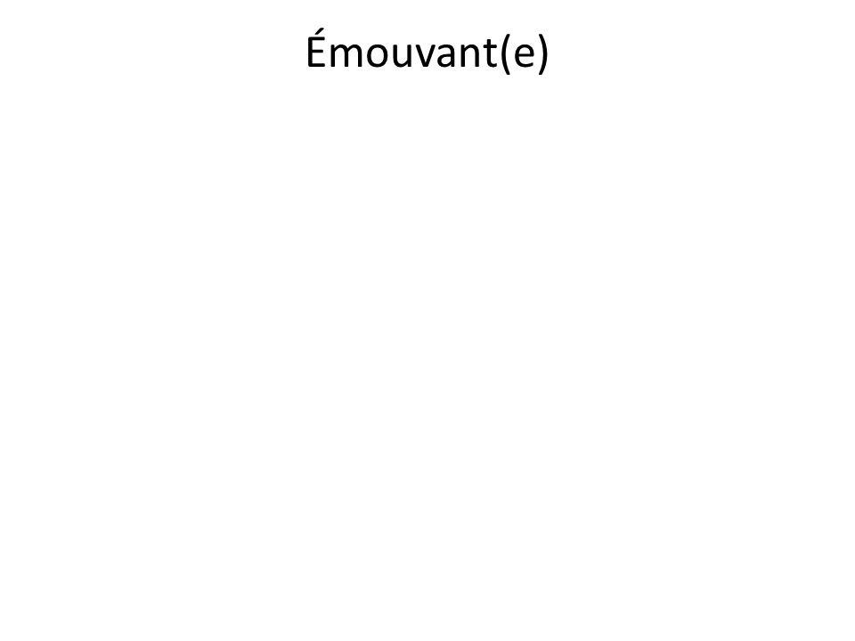 Émouvant(e)