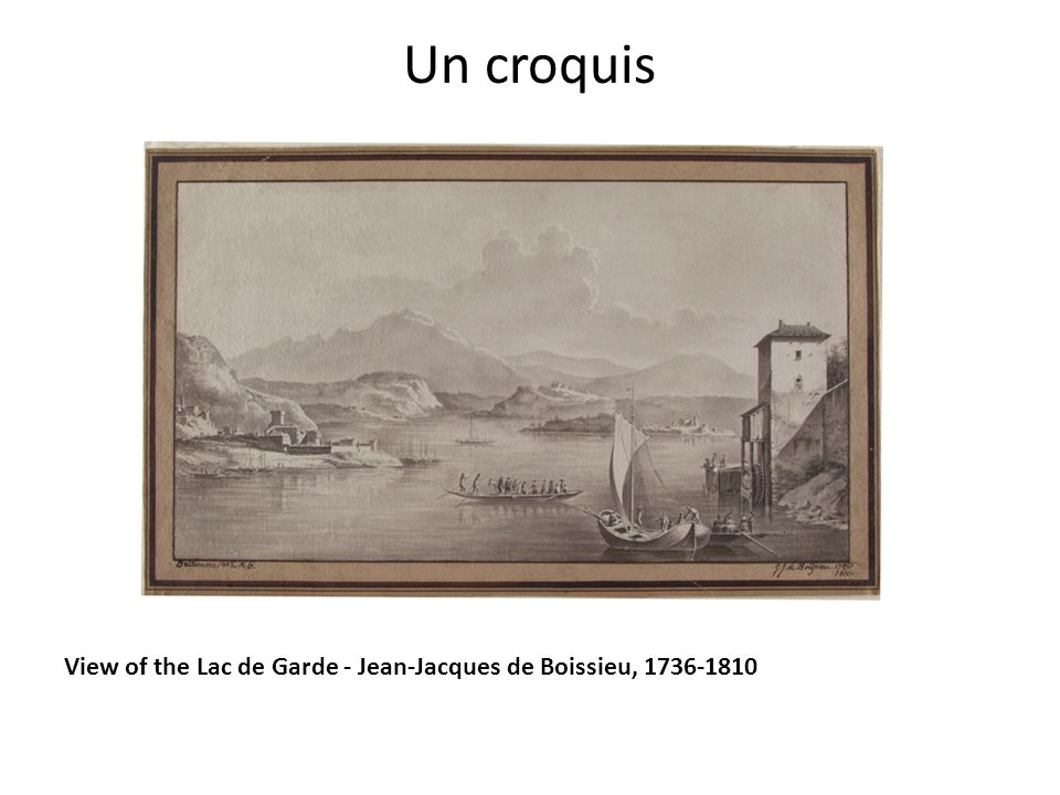 Un croquis View of the Lac de Garde - Jean-Jacques de Boissieu, 1736-1810