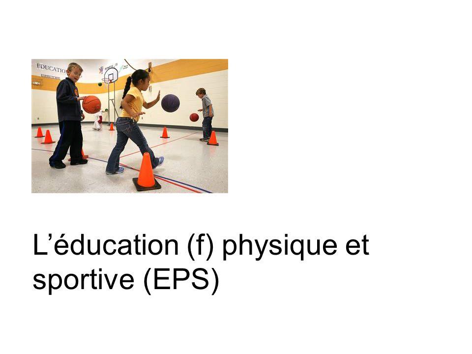 L'éducation (f) physique et sportive (EPS)