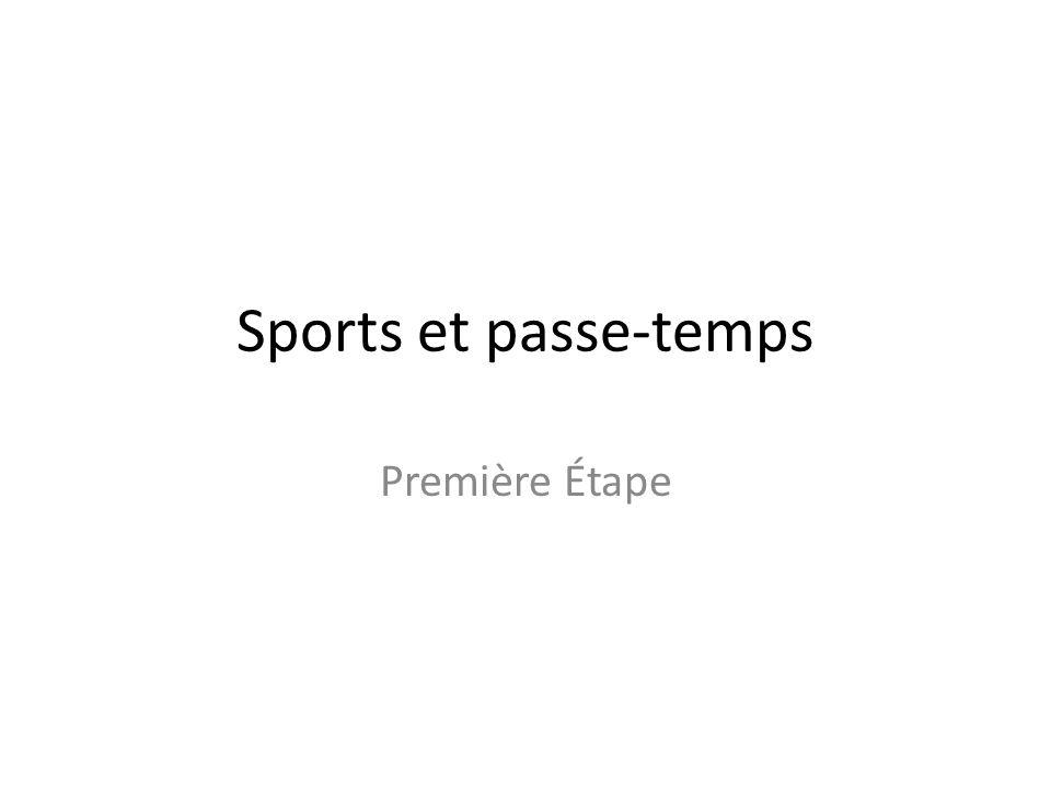 Sports et passe-temps Première Étape
