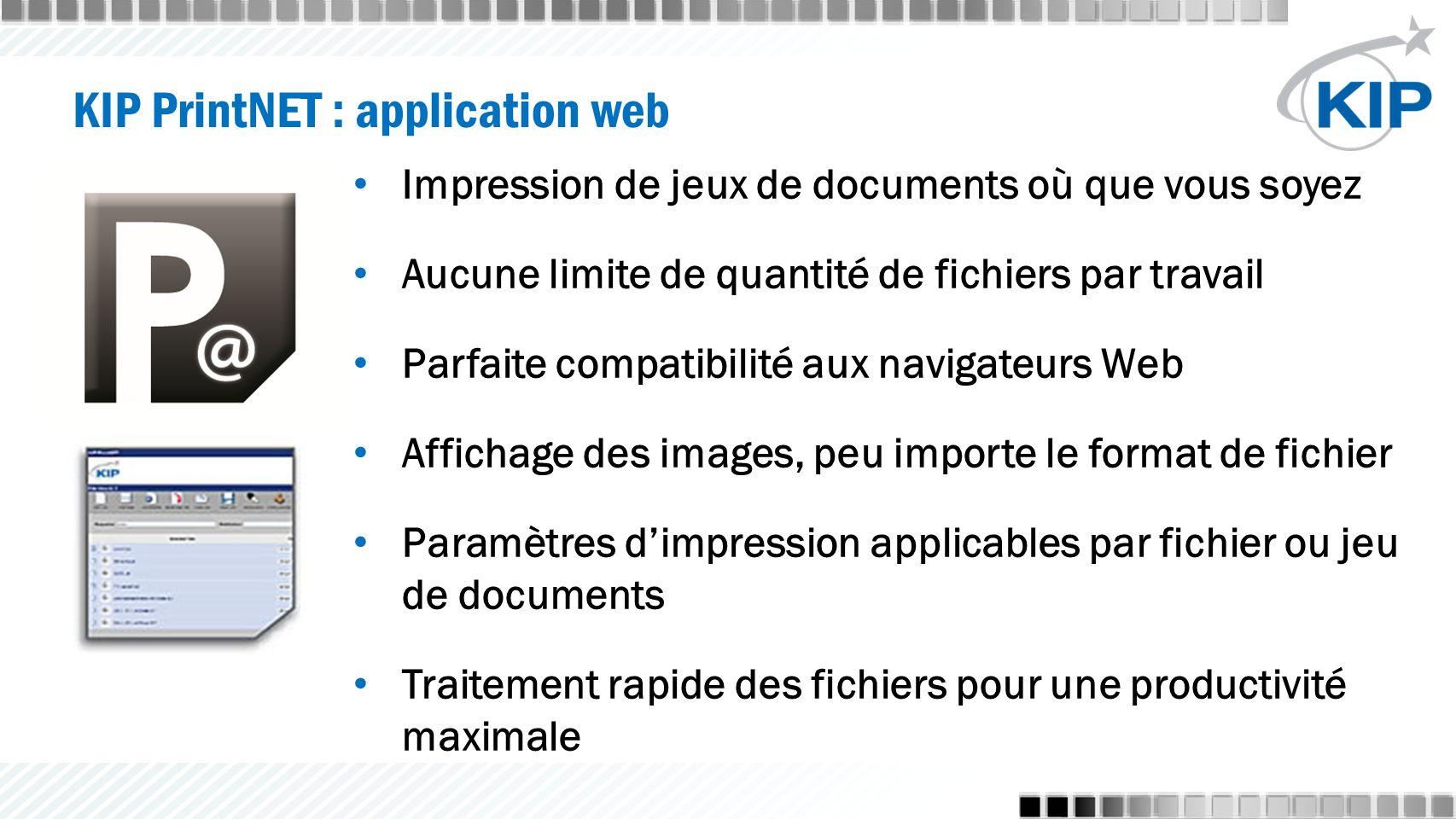 Impression de jeux de documents où que vous soyez Aucune limite de quantité de fichiers par travail Parfaite compatibilité aux navigateurs Web Affichage des images, peu importe le format de fichier Paramètres d'impression applicables par fichier ou jeu de documents Traitement rapide des fichiers pour une productivité maximale