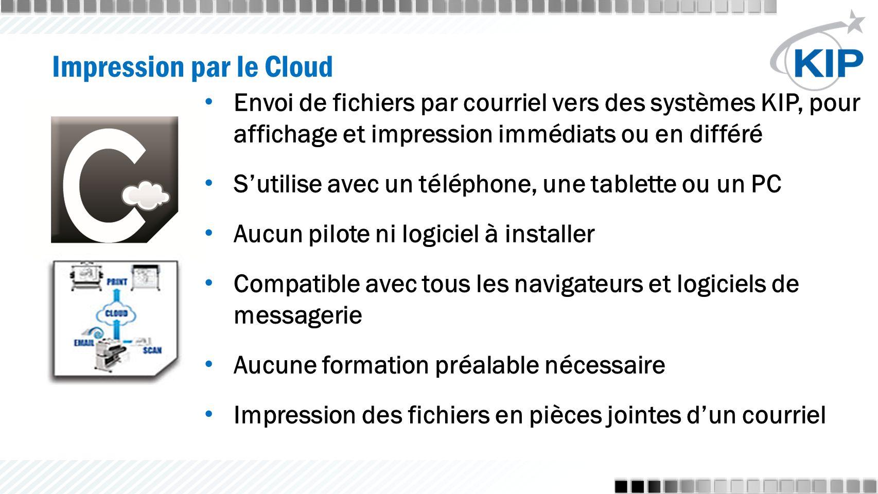 Envoi de fichiers par courriel vers des systèmes KIP, pour affichage et impression immédiats ou en différé S'utilise avec un téléphone, une tablette o