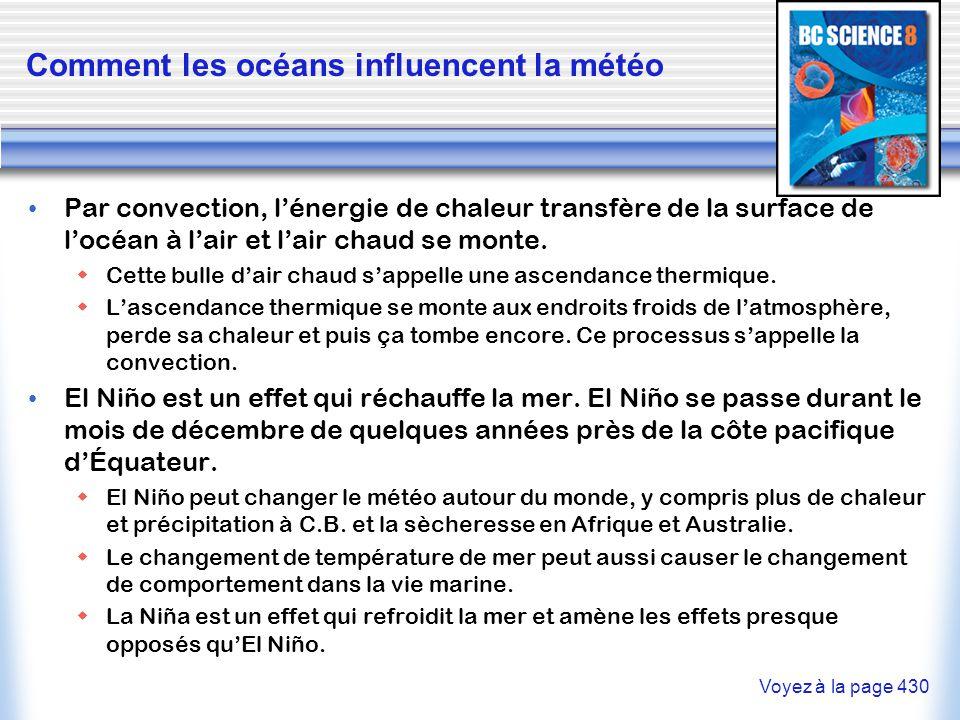 L'effet modérateur des océans et des mers sur le climat Les océans peuvent causer les endroits froid du nord d'être plus chaud.
