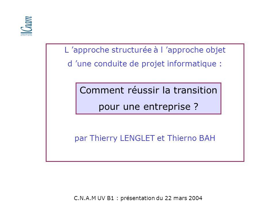 L 'approche structurée à l 'approche objet d 'une conduite de projet informatique : par Thierry LENGLET et Thierno BAH Comment réussir la transition p