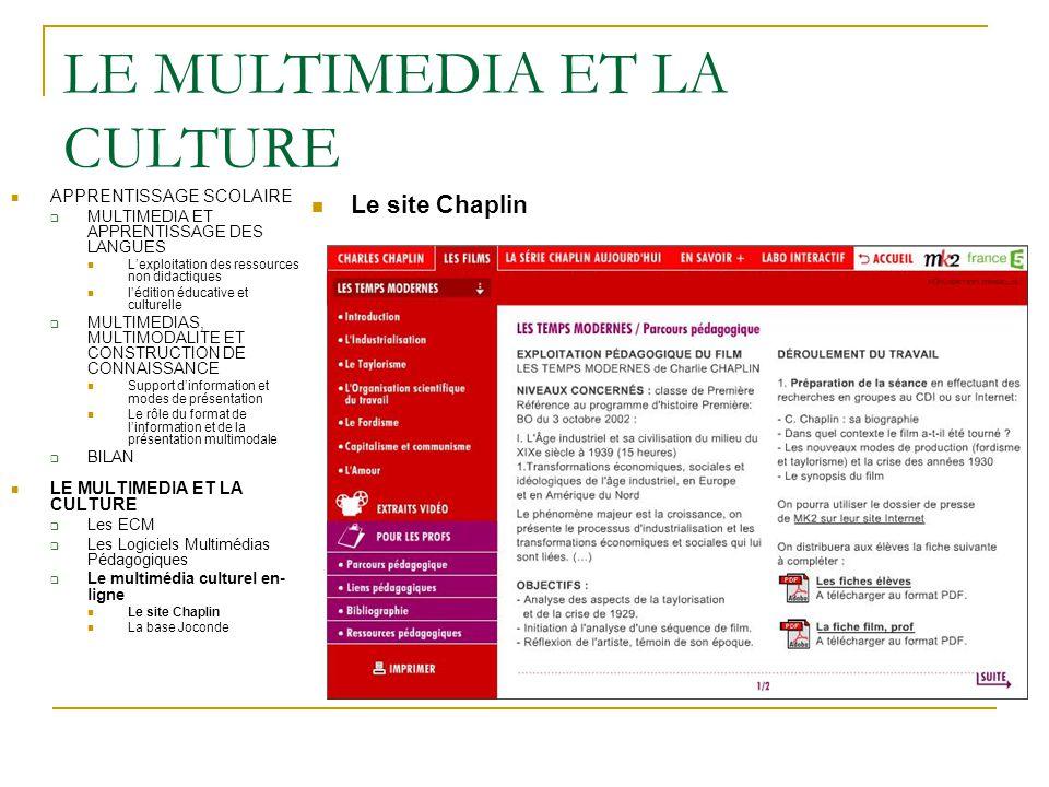 LE MULTIMEDIA ET LA CULTURE Le site Chaplin APPRENTISSAGE SCOLAIRE  MULTIMEDIA ET APPRENTISSAGE DES LANGUES L'exploitation des ressources non didacti