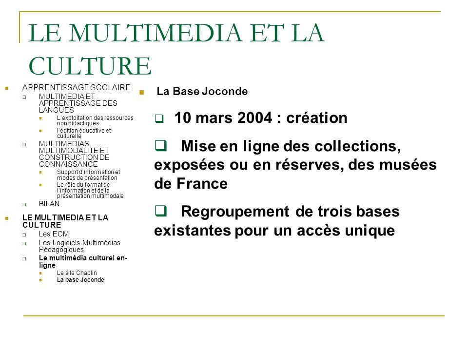 LE MULTIMEDIA ET LA CULTURE La Base Joconde APPRENTISSAGE SCOLAIRE  MULTIMEDIA ET APPRENTISSAGE DES LANGUES L'exploitation des ressources non didacti
