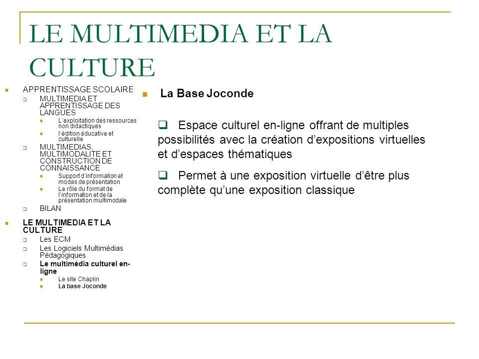 LE MULTIMEDIA ET LA CULTURE La Base Joconde  Espace culturel en-ligne offrant de multiples possibilités avec la création d'expositions virtuelles et