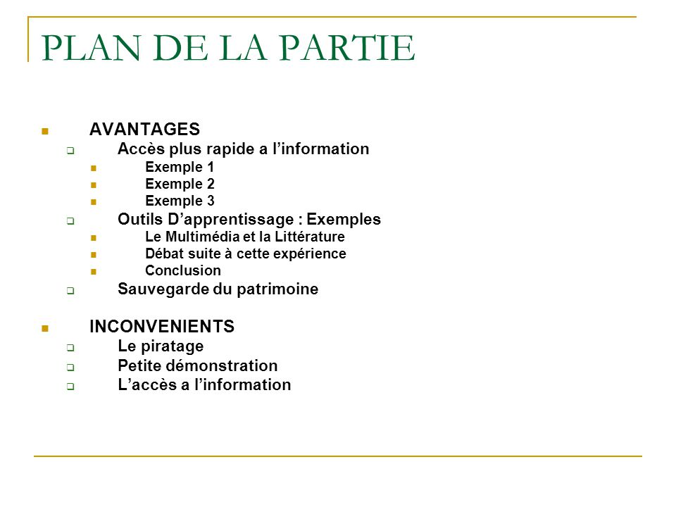 PLAN DE LA PARTIE AVANTAGES  Accès plus rapide a l'information Exemple 1 Exemple 2 Exemple 3  Outils D'apprentissage : Exemples Le Multimédia et la