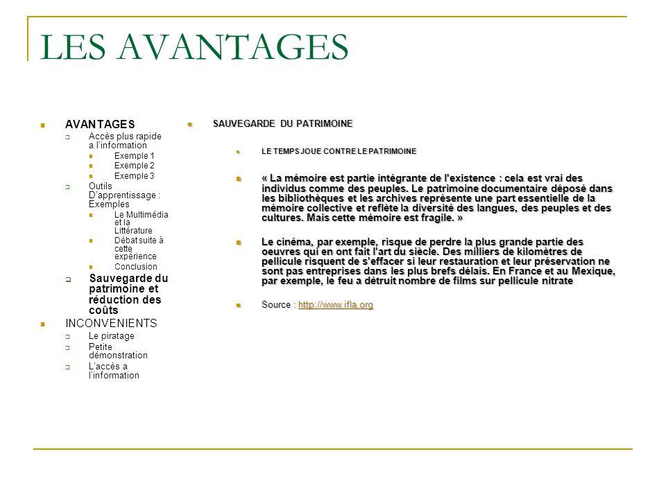 LES AVANTAGES AVANTAGES  Accès plus rapide a l'information Exemple 1 Exemple 2 Exemple 3  Outils D'apprentissage : Exemples Le Multimédia et la Litt