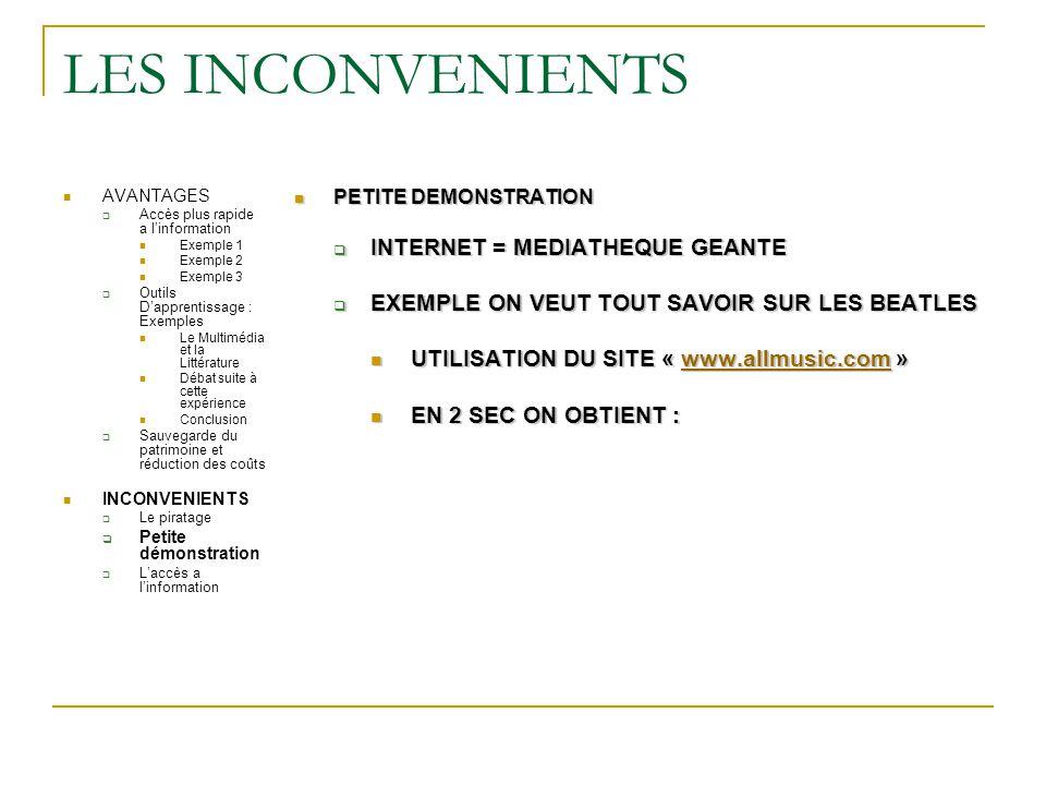 LES INCONVENIENTS AVANTAGES  Accès plus rapide a l'information Exemple 1 Exemple 2 Exemple 3  Outils D'apprentissage : Exemples Le Multimédia et la