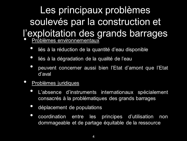 4 Les principaux problèmes soulevés par la construction et l'exploitation des grands barrages Problèmes environnementaux liés à la réduction de la qua
