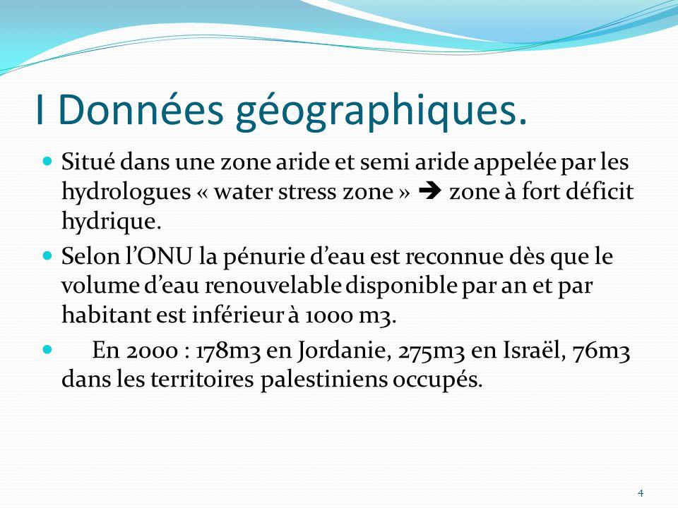 Situation entre Israël et la Palestine Accord d'Oslo du 4 mai 1994 élargi par l'accord intérimaire du 28 septembre 1995 (Oslo 2) redonnent aux Palestiniens un peu de pouvoir quant à la gestion de l'eau potable et des eaux usées mais seulement dans la bande de gaza et Jéricho.