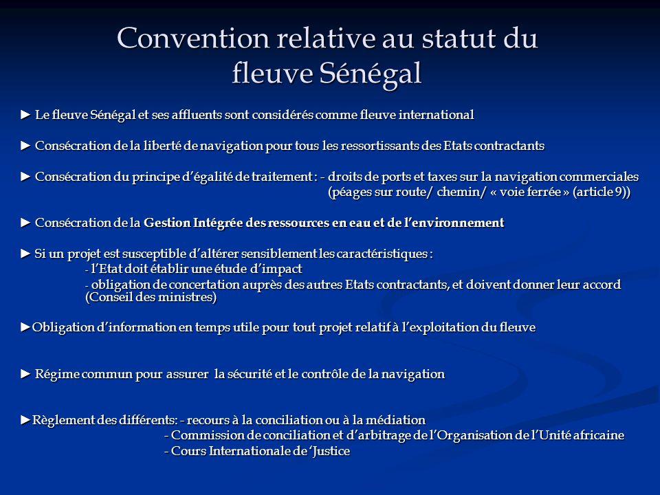 Convention relative au statut du fleuve Sénégal ► Le fleuve Sénégal et ses affluents sont considérés comme fleuve international ► Consécration de la l