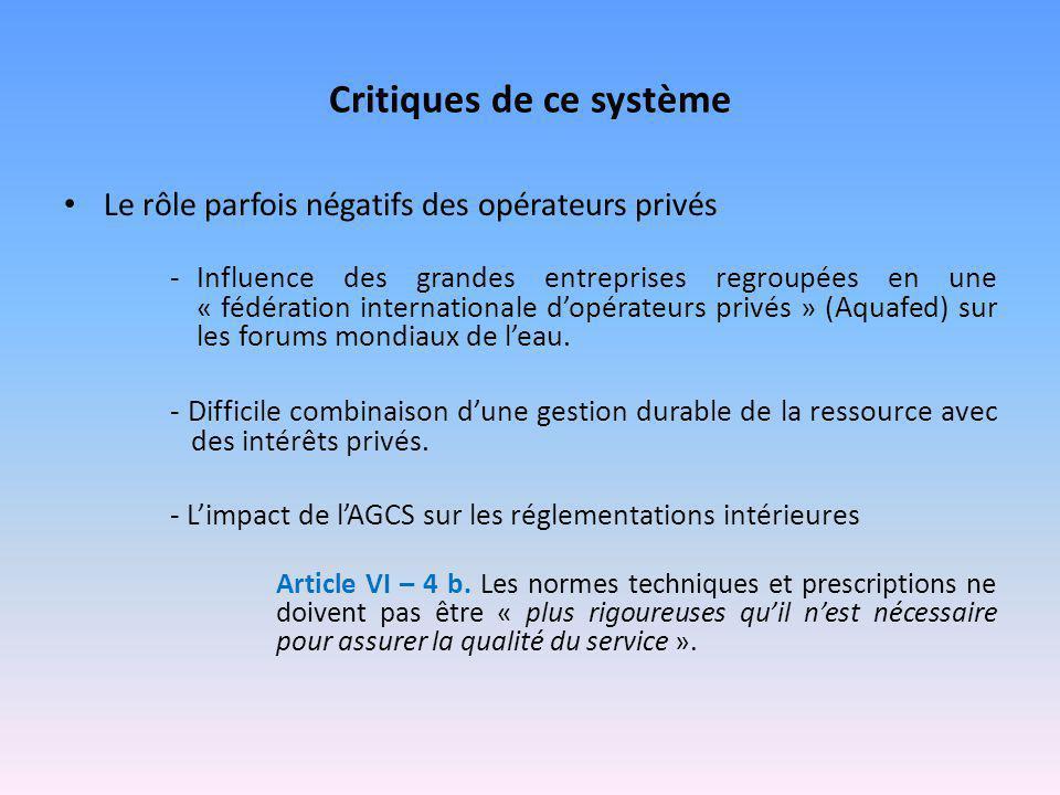 Critiques de ce système Le rôle parfois négatifs des opérateurs privés -Influence des grandes entreprises regroupées en une « fédération international