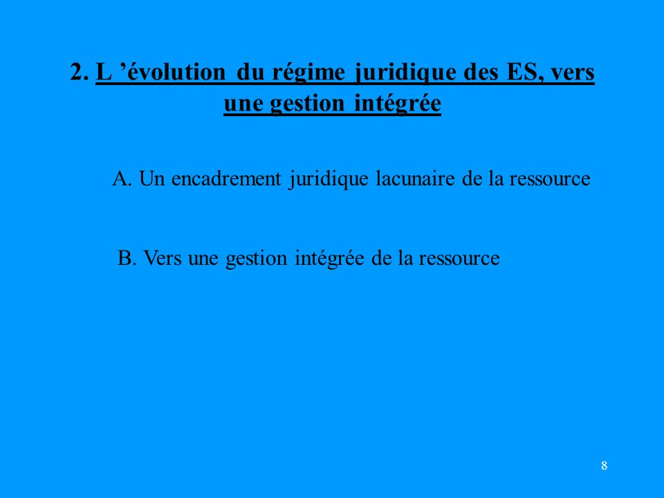 8 2.L 'évolution du régime juridique des ES, vers une gestion intégrée A.