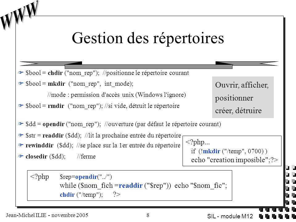 Jean-Michel ILIE - novembre 20059 SIL - module M12 Téléchargement (upload) Formulaire de téléchargement <FORM action= upload.php method= POST enctype= multipart/form-data > Envoyer ce fichier : Variables créées sur le serveur : $_FILES[ userfile ][ name ] //intitulé initial $_FILES[ userfile ][ size ] //taille $_FILES[ userfile ][ type ] //type MIME $_FILES[ userfile ][ tmp_name ] // fichier temporaire créé par le téléchargement