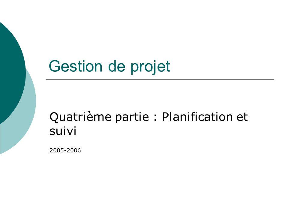 Gestion de projet Quatrième partie : Planification et suivi 2005-2006