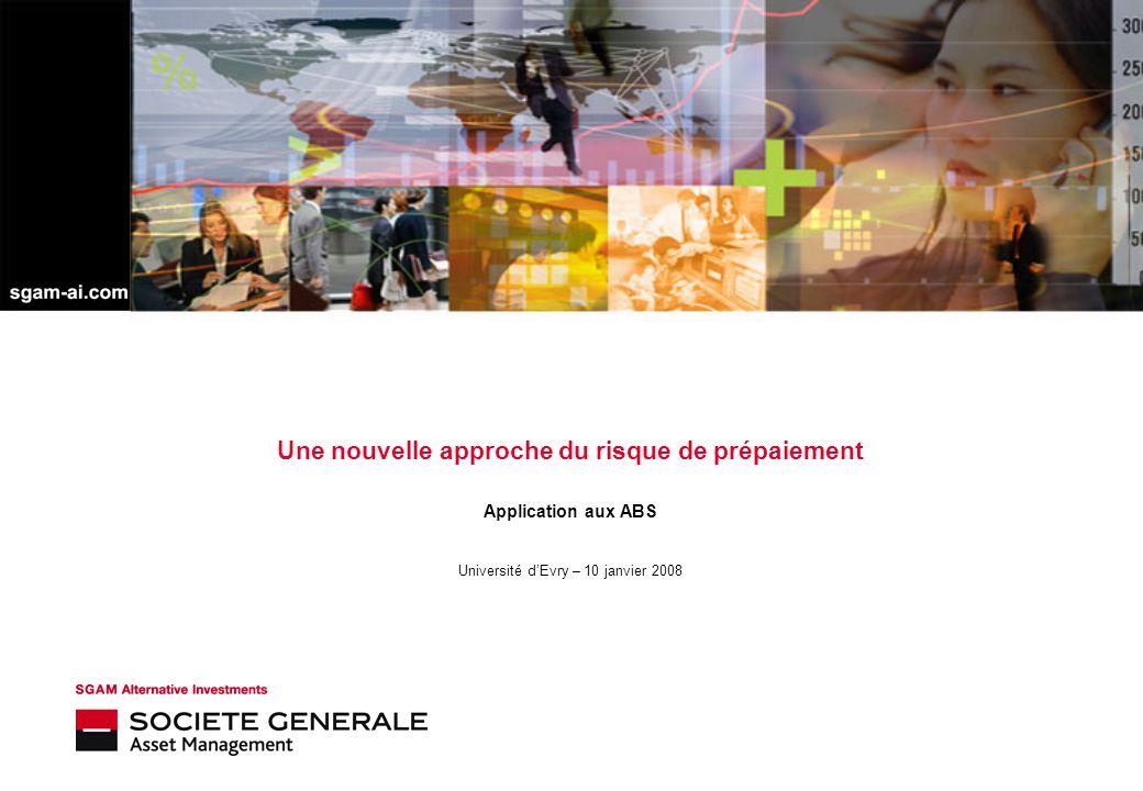 Une nouvelle approche du risque de prépaiement Application aux ABS Université d'Evry – 10 janvier 2008