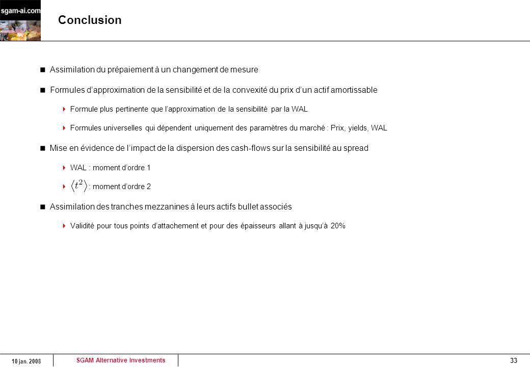 SGAM Alternative Investments 10 jan. 2008 33 Conclusion Assimilation du prépaiement à un changement de mesure Formules d'approximation de la sensibili
