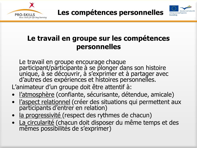 Le travail en groupe sur les compétences personnelles Le travail en groupe encourage chaque participant/participante à se plonger dans son histoire un