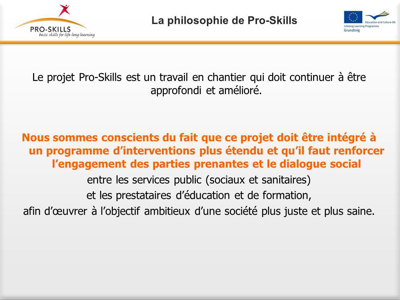 Le projet Pro-Skills est un travail en chantier qui doit continuer à être approfondi et amélioré.