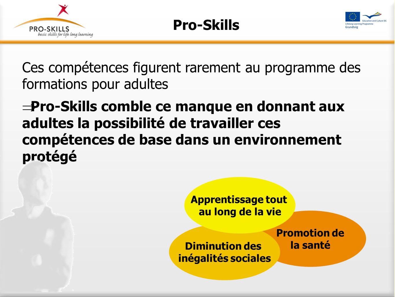 Pro-Skills Ces compétences figurent rarement au programme des formations pour adultes  Pro-Skills comble ce manque en donnant aux adultes la possibil