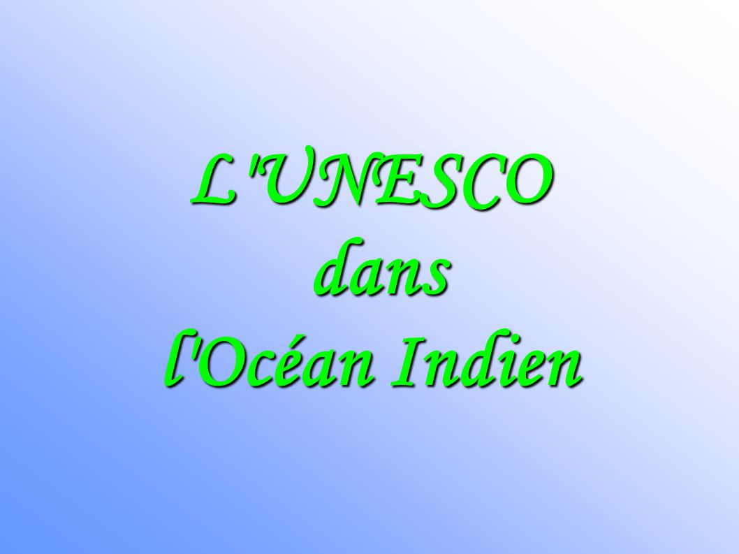 L'UNESCO Qu'est ce que l'UNESCO?