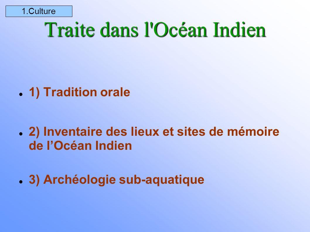 Tradition orale L'UNESCO a mis en place un programme de recherche concernant l'identification et le recensement de la mémoire orale des îles du sud-ouest de l'Océan Indien, dans le cadre du projet de « La route de l'esclave », ce projet a mis en évidence la nécessité de sauvegarder le patrimoine oral des îles ayant connu la traite négrière, l'engagisme et l'esclavage.