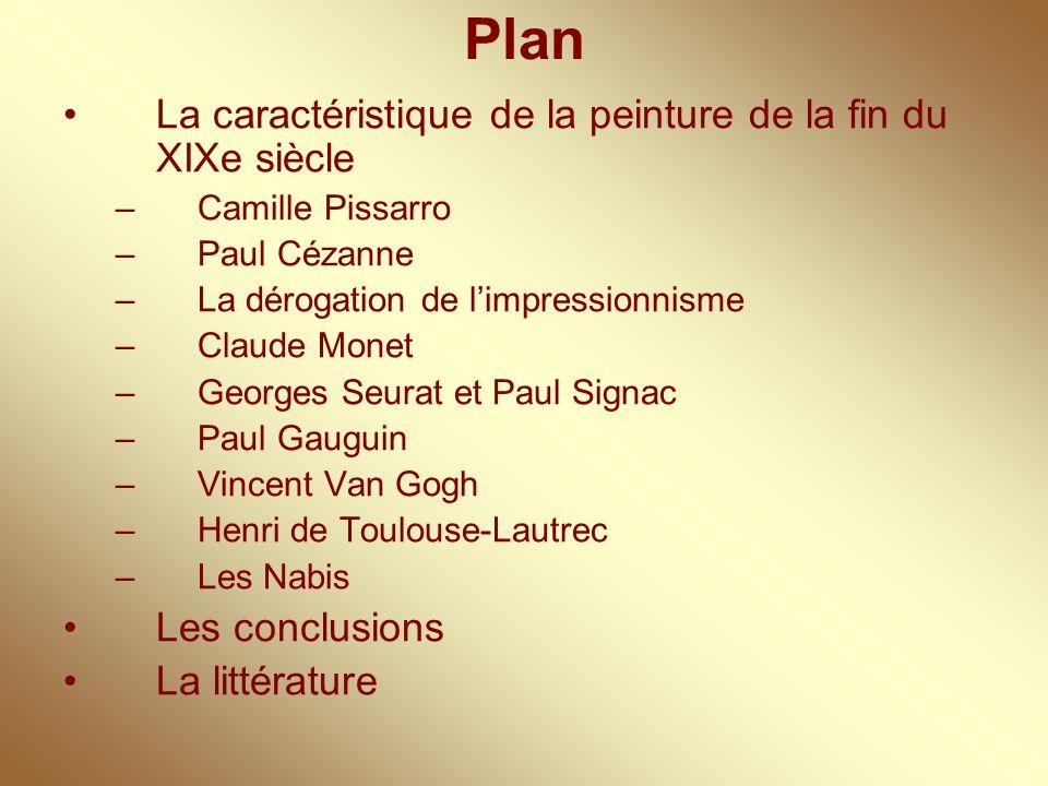 Plan La caractéristique de la peinture de la fin du XIXe siècle –Camille Pissarro –Paul Cézanne –La dérogation de l'impressionnisme –Claude Monet –Geo