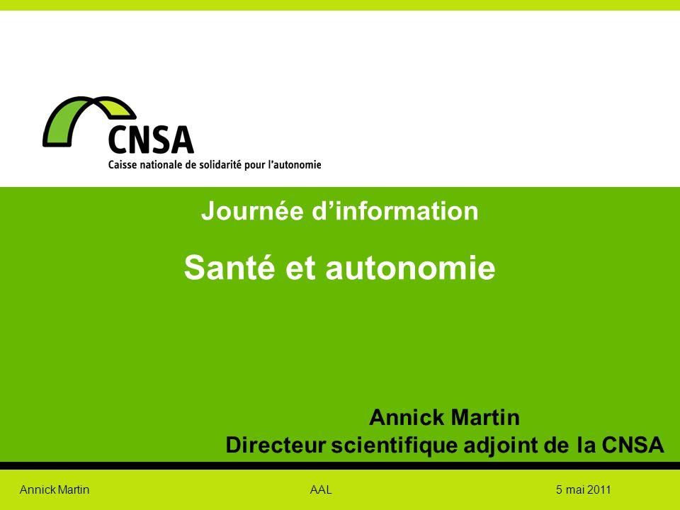 Annick Martin AAL 5 mai 2011 Plan de mon intervention  Présentation de la CNSA  L'investissement de la CNSA dans le domaine des nouvelles technologies  Axes de recherche dans le domaine de la perte d'autonomie  Les centres d'expertises nationaux