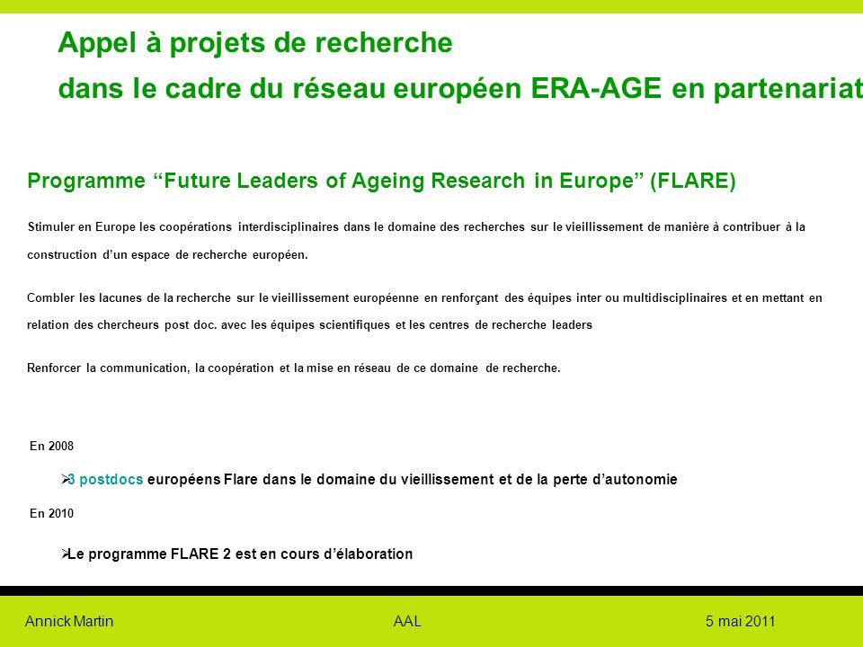 """Annick Martin AAL 5 mai 2011 Appel à projets de recherche dans le cadre du réseau européen ERA-AGE en partenariat avec la CNAV Programme """"Future Leade"""