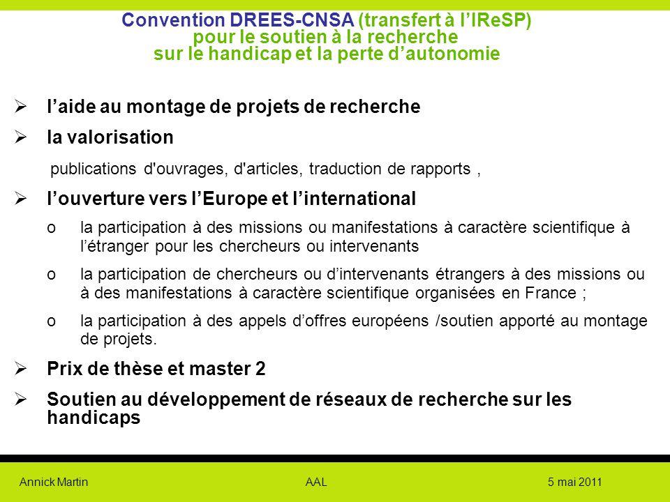 Annick Martin AAL 5 mai 2011 Convention DREES-CNSA (transfert à l'IReSP) pour le soutien à la recherche sur le handicap et la perte d'autonomie  l'ai