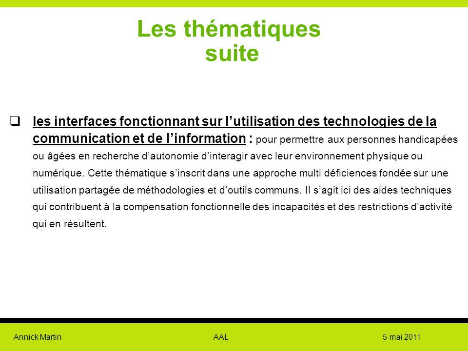 Annick Martin AAL 5 mai 2011 Les thématiques suite  les interfaces fonctionnant sur l'utilisation des technologies de la communication et de l'inform