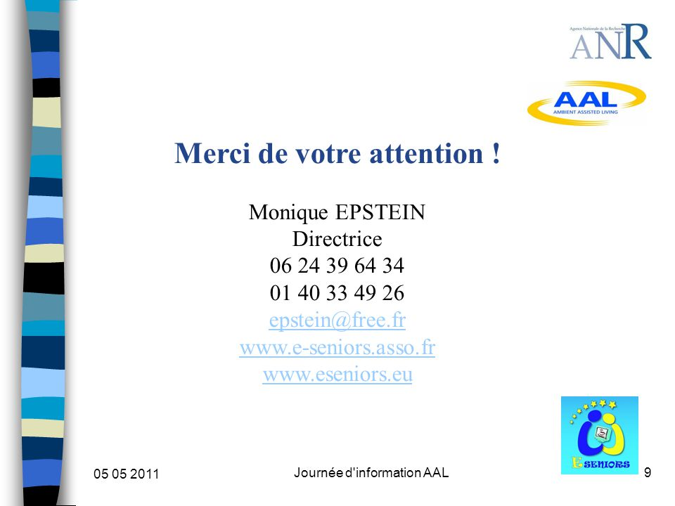 9 05 05 2011 Journée d information AAL Merci de votre attention .