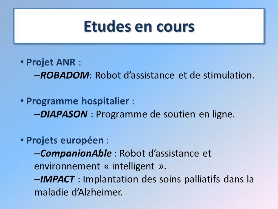 Etudes en cours Projet ANR : – ROBADOM: Robot d'assistance et de stimulation.