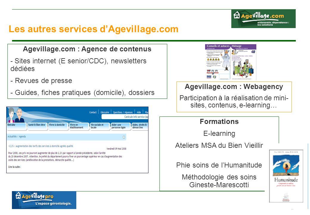 11 Les autres services d'Agevillage.com Agevillage.com : Agence de contenus - Sites internet (E senior/CDC), newsletters dédiées - Revues de presse -