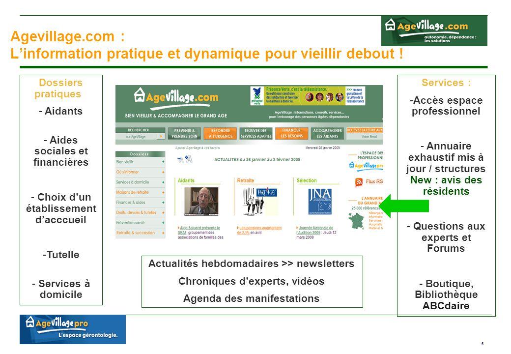6 Agevillage.com : L'information pratique et dynamique pour vieillir debout ! Dossiers pratiques : - Aidants - Aides sociales et financières - Choix d
