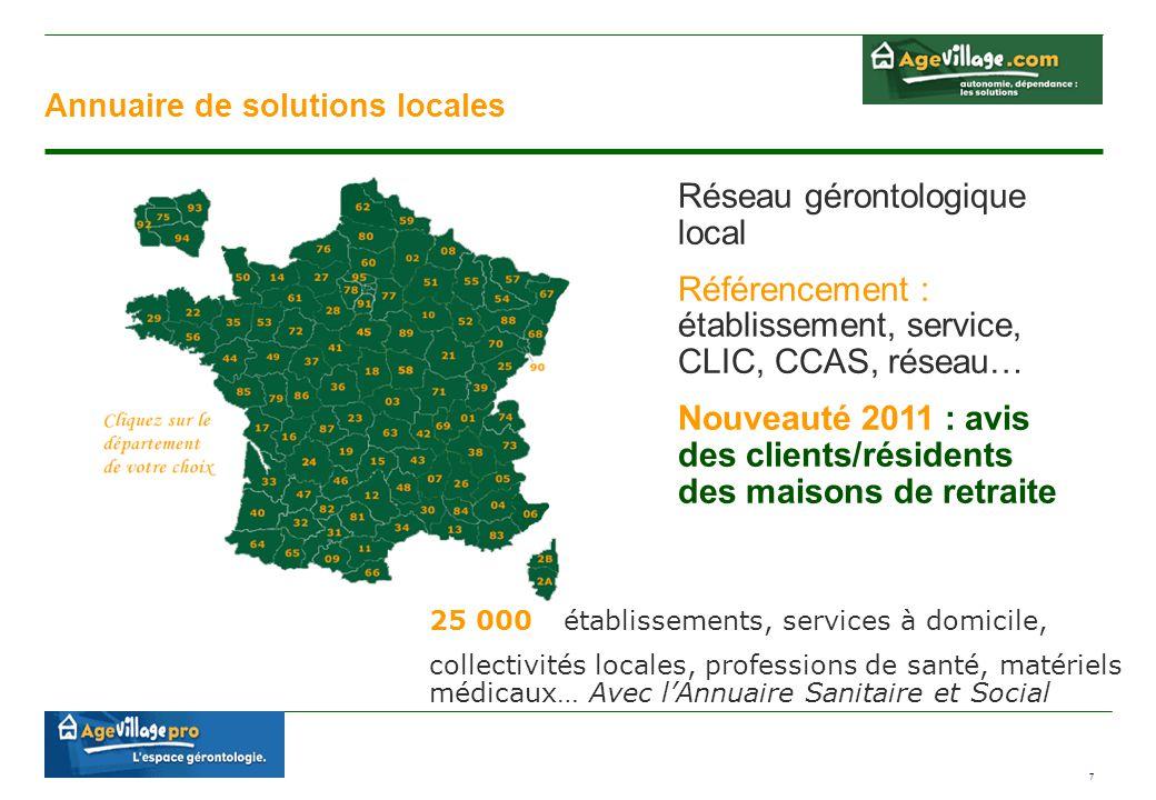 7 Annuaire de solutions locales 25 000 : établissements, services à domicile, collectivités locales, professions de santé, matériels médicaux… Avec l'