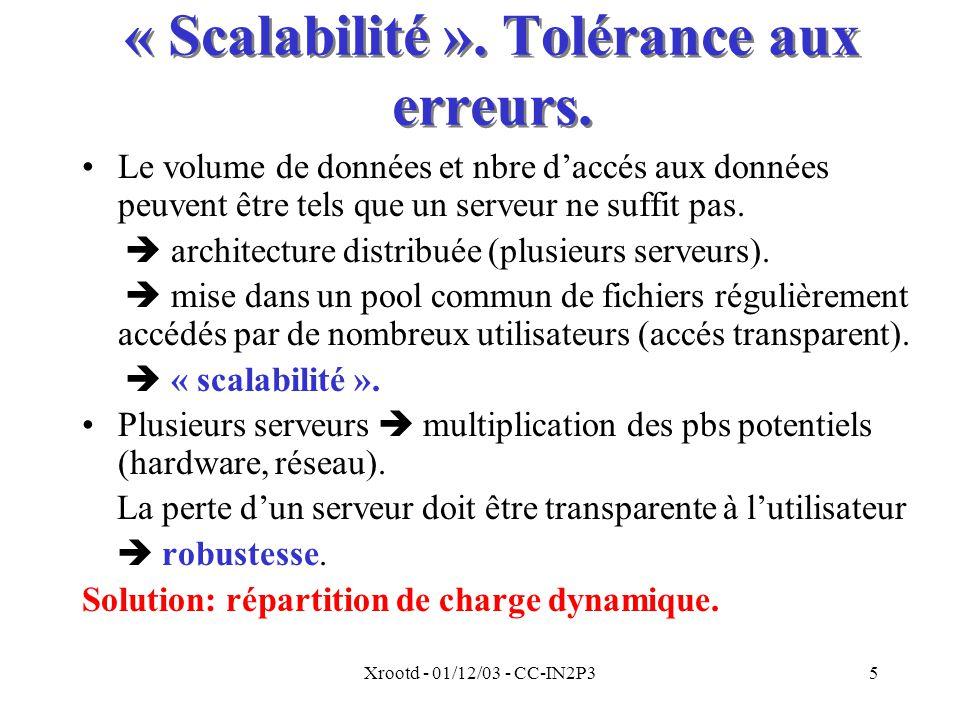 Xrootd - 01/12/03 - CC-IN2P35 « Scalabilité ».Tolérance aux erreurs.