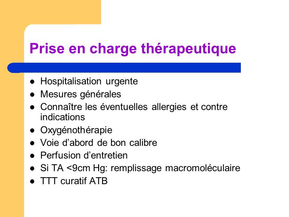 Prise en charge thérapeutique Hospitalisation urgente Mesures générales Connaître les éventuelles allergies et contre indications Oxygénothérapie Voie
